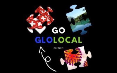 GO GLOLOCAL mit STM – Pandemie, Umwelt und Swissness